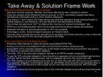 take away solution frame work