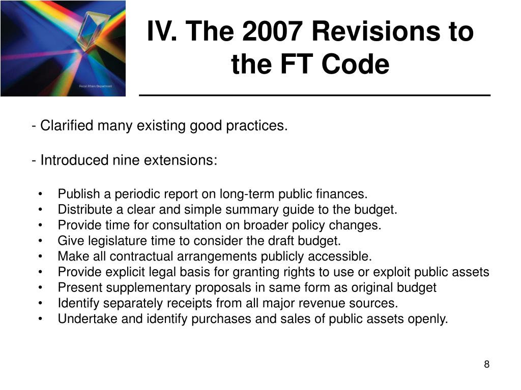 IV. The 2007 Revisions to the FT Code