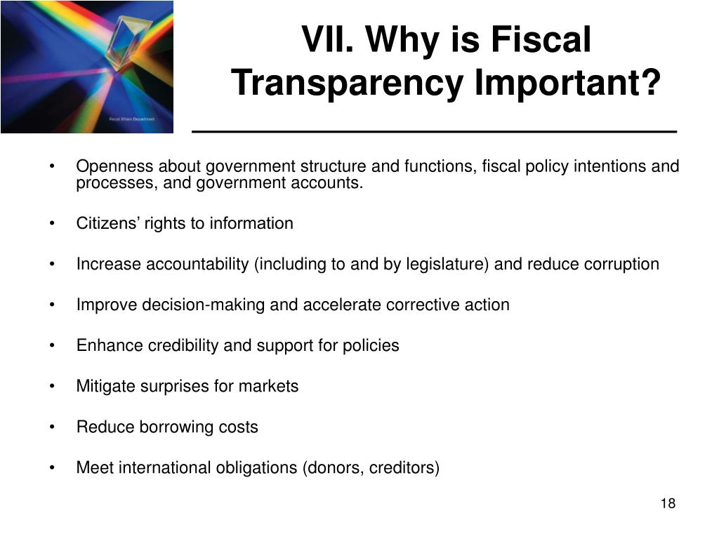 VII. Why is Fiscal Transparency Important?