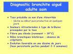 diagnostic bronchite aigu adulte sain
