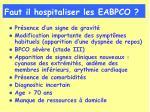 faut il hospitaliser les eabpco