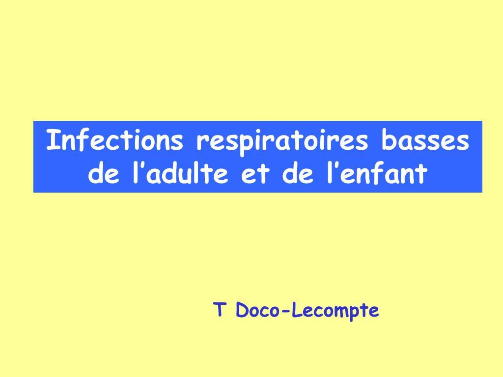 infections respiratoires basses de l adulte et de l enfant l.