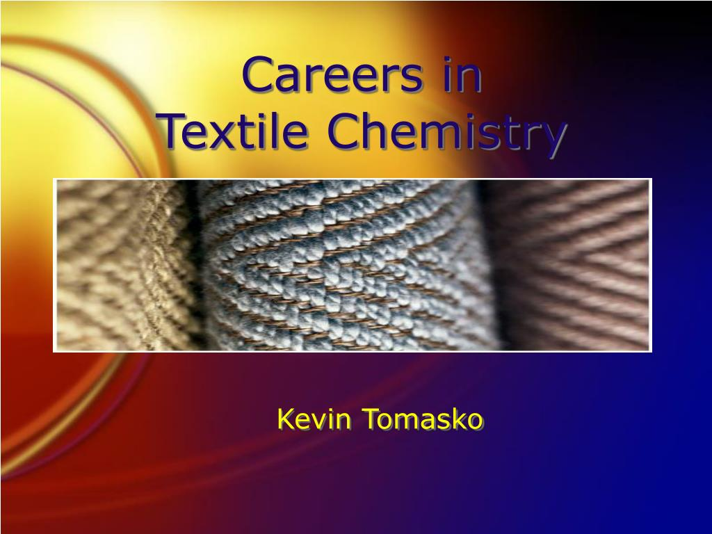 careers in textile chemistry l.