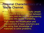 personal characteristics of a textile chemist