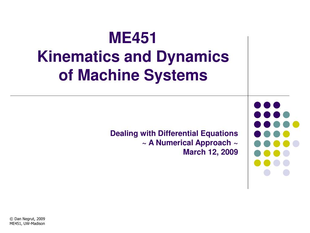 me451 kinematics and dynamics of machine systems l.