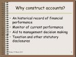 why construct accounts