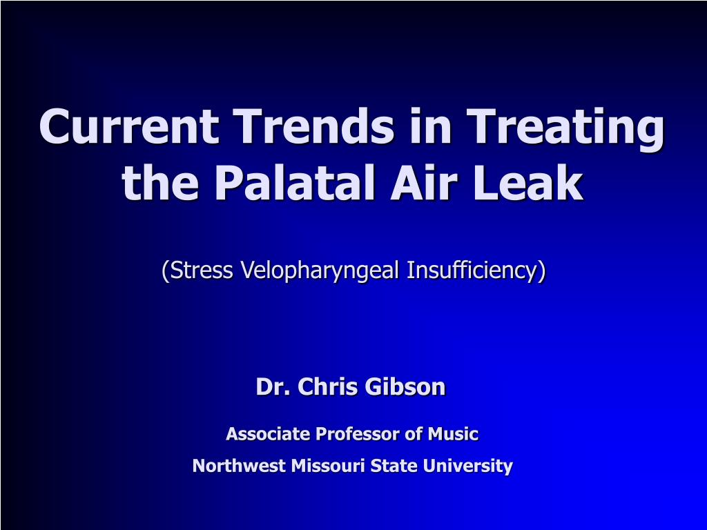 current trends in treating the palatal air leak l.
