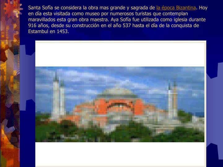 Santa Sofía se considera la obra mas grande y sagrada de