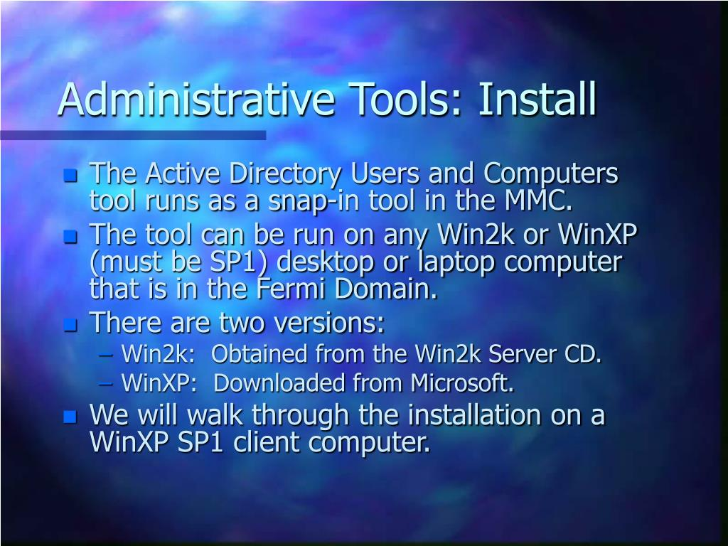 Administrative Tools: Install