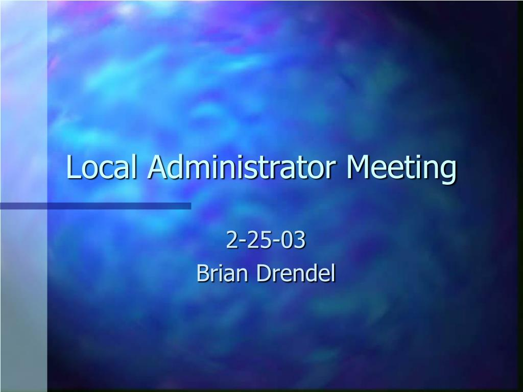 local administrator meeting l.