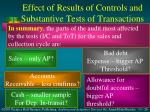 effect of results of controls and substantive tests of transactions