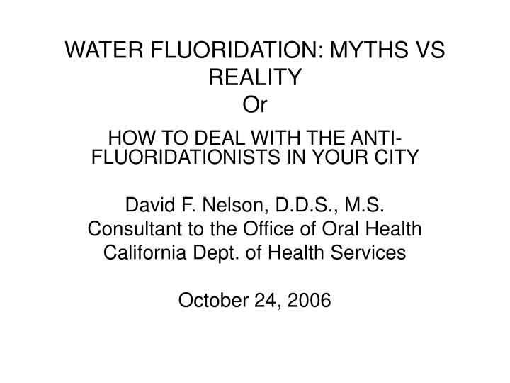 Water fluoridation myths vs reality or