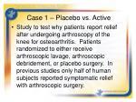 case 1 placebo vs active
