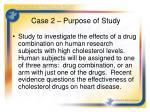 case 2 purpose of study