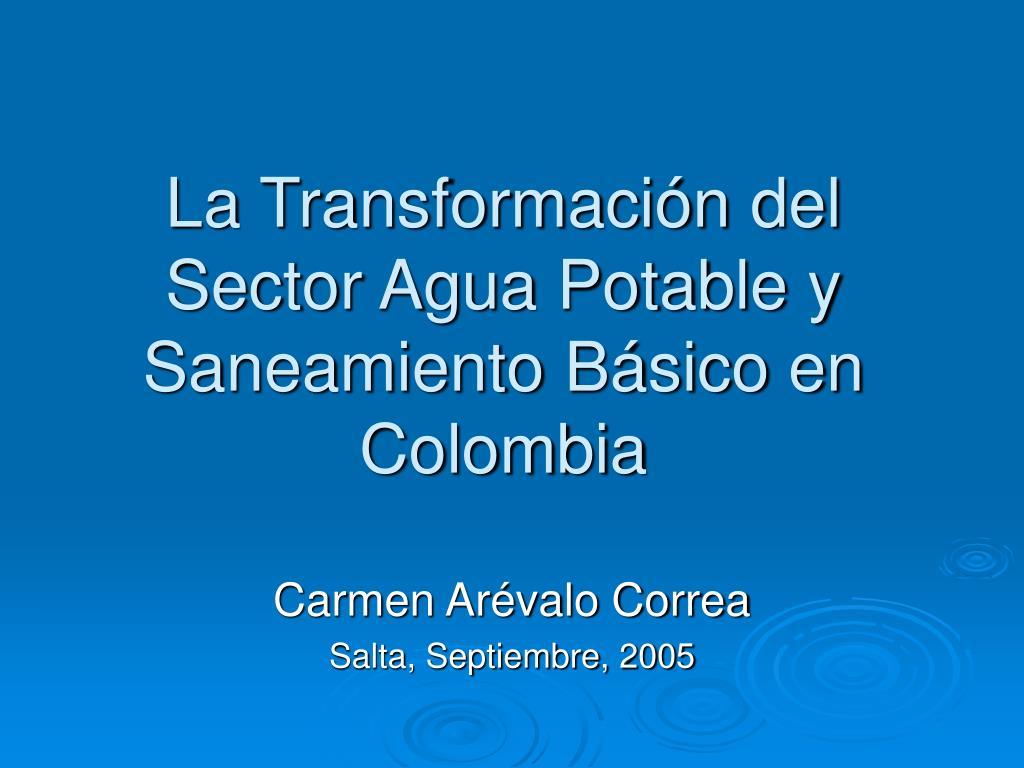 la transformaci n del sector agua potable y saneamiento b sico en colombia l.