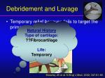 debridement and lavage