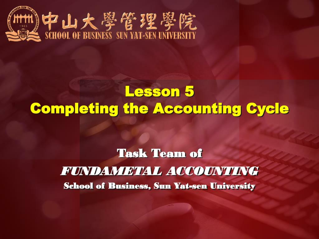 lesson 5 completing the accounting cycle l.