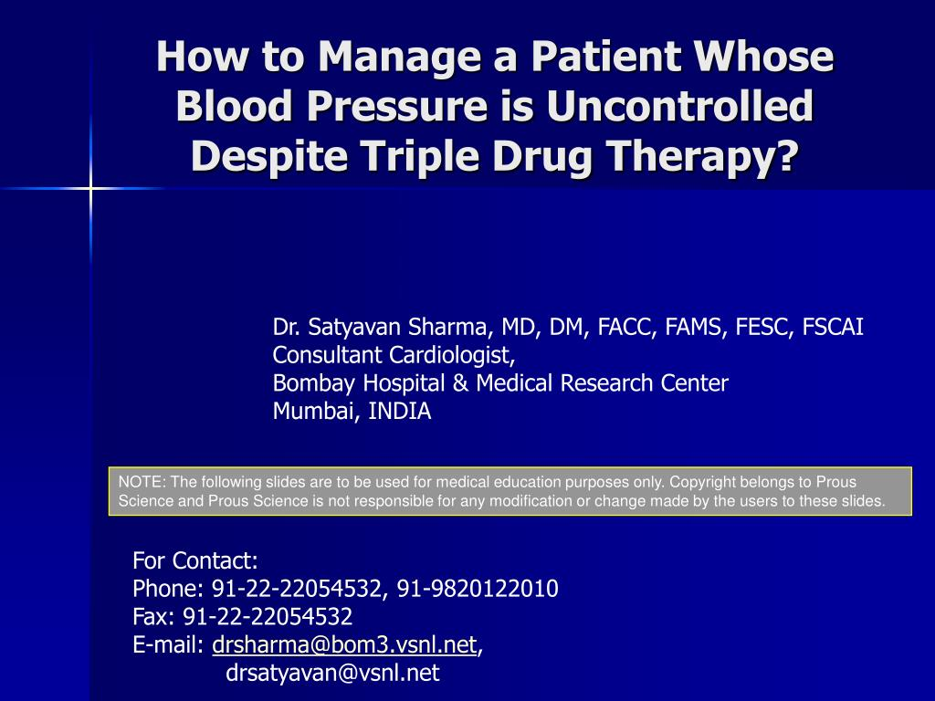 how to manage a patient whose blood pressure is uncontrolled despite triple drug therapy l.