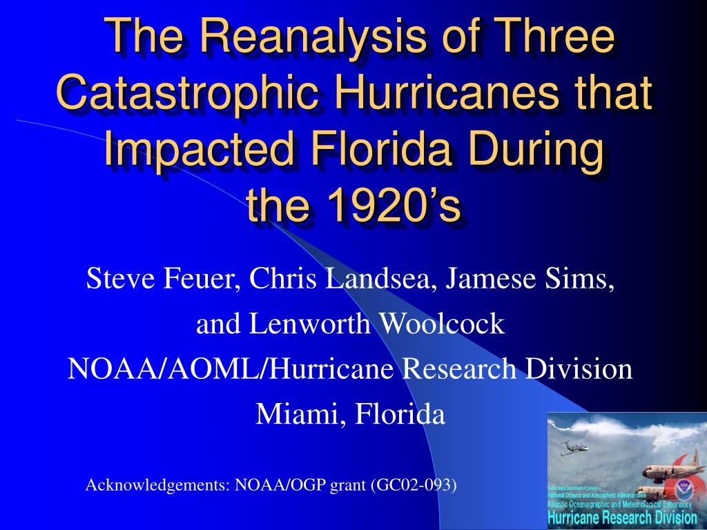 the reanalysis of three catastrophic hurricanes that impacted florida during the 1920 s l.
