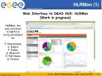 web interface to dgas hlr hlrmon work in progress