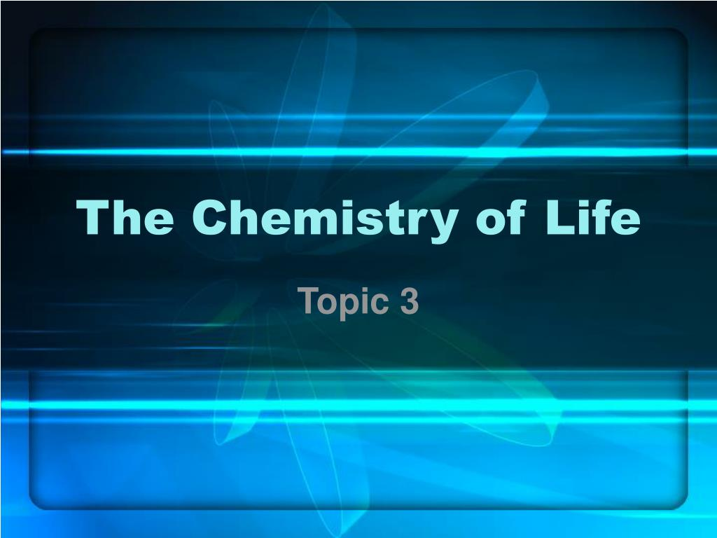 the chemistry of life l.