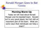 ronald morgan goes to bat tuesday