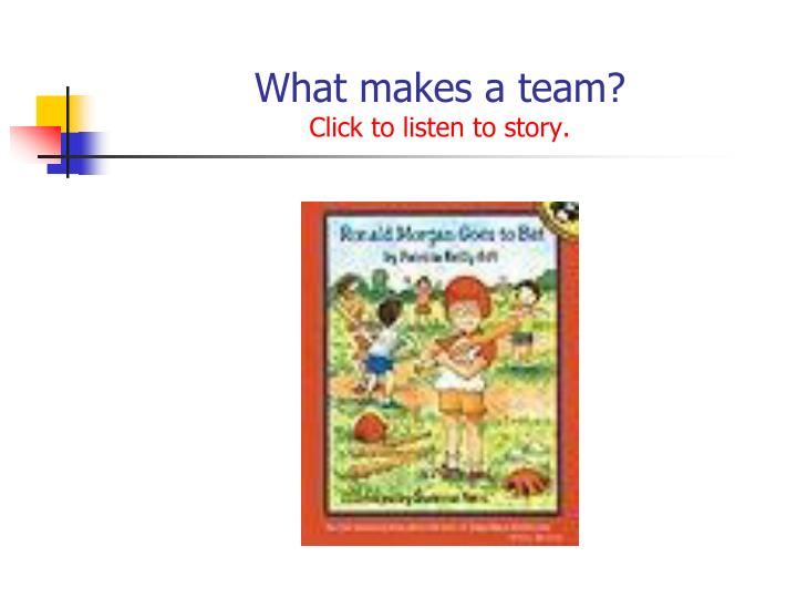 what makes a team click to listen to story n.