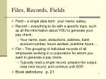 files records fields