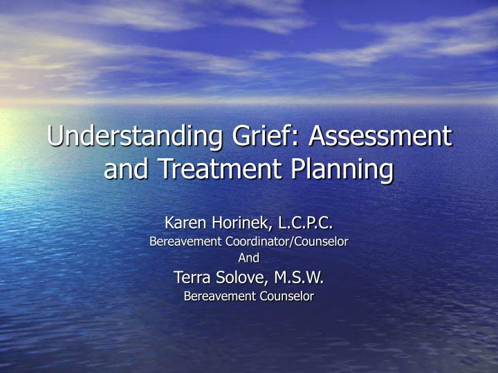 understanding grief assessment and treatment planning n.