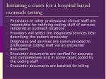 initiating a claim for a hospital based outreach setting