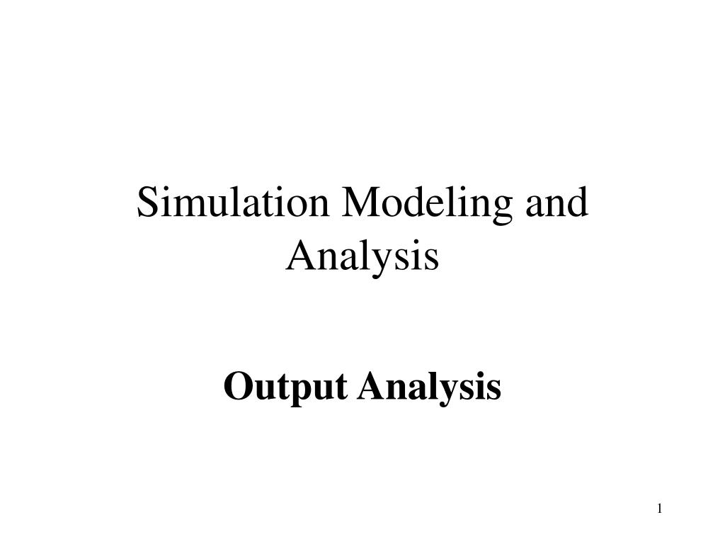 simulation modeling and analysis l.