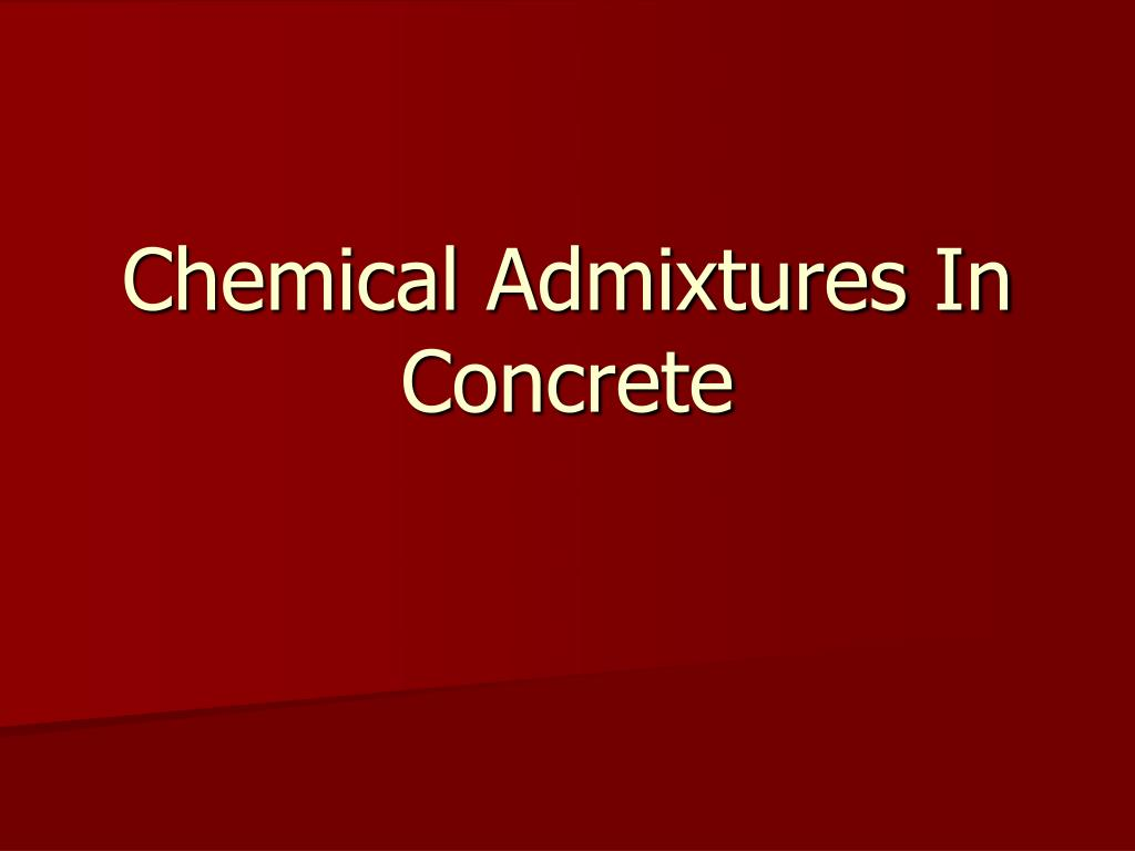chemical admixtures in concrete l.