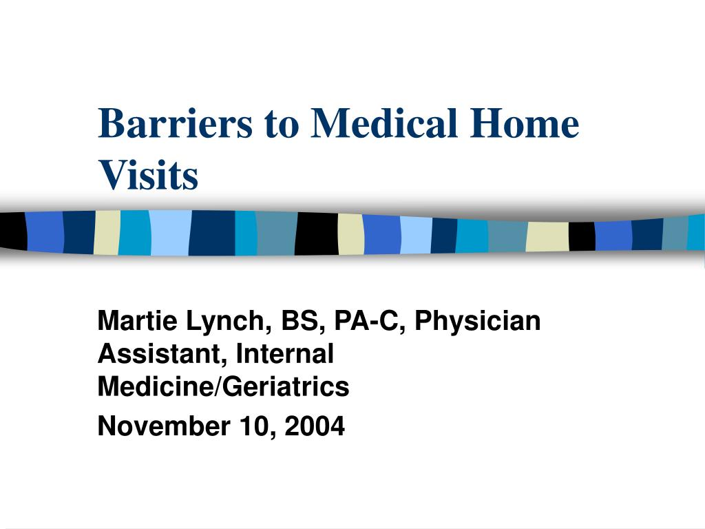 barriers to medical home visits l.