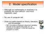 2 model specification