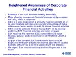 heightened awareness of corporate financial activities