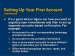 setting up your first account continued
