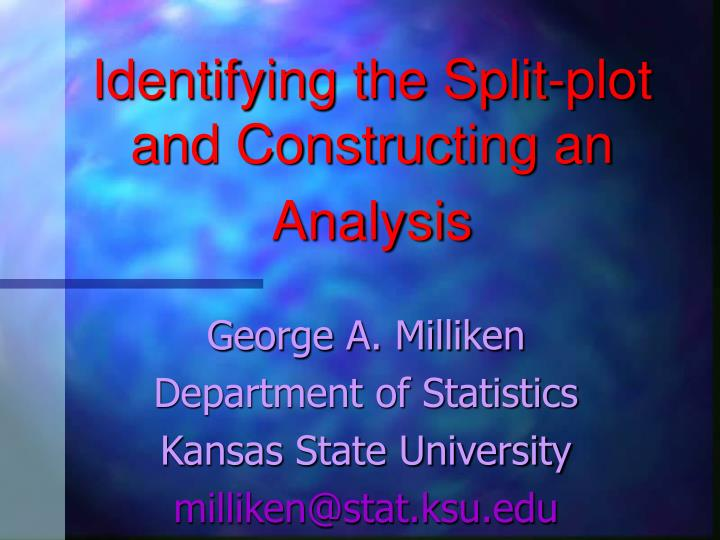identifying the split plot and constructing an analysis n.