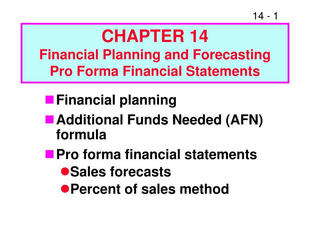 chapter 14 financial planning and forecasting pro forma financial statements l.