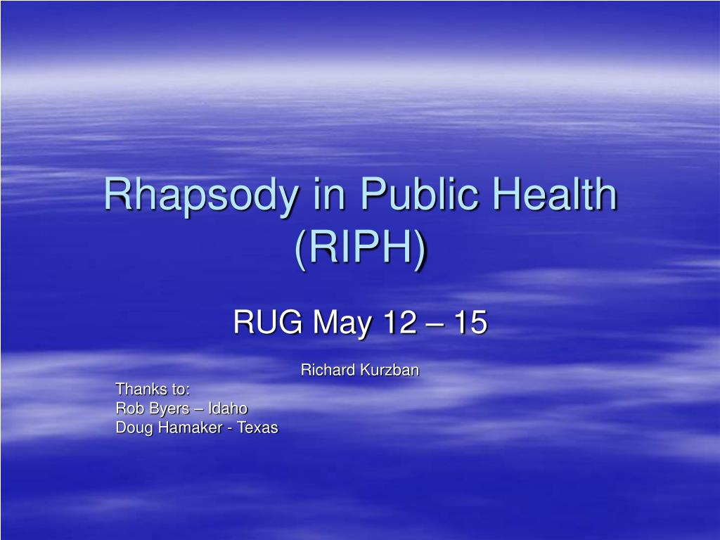 rhapsody in public health riph l.