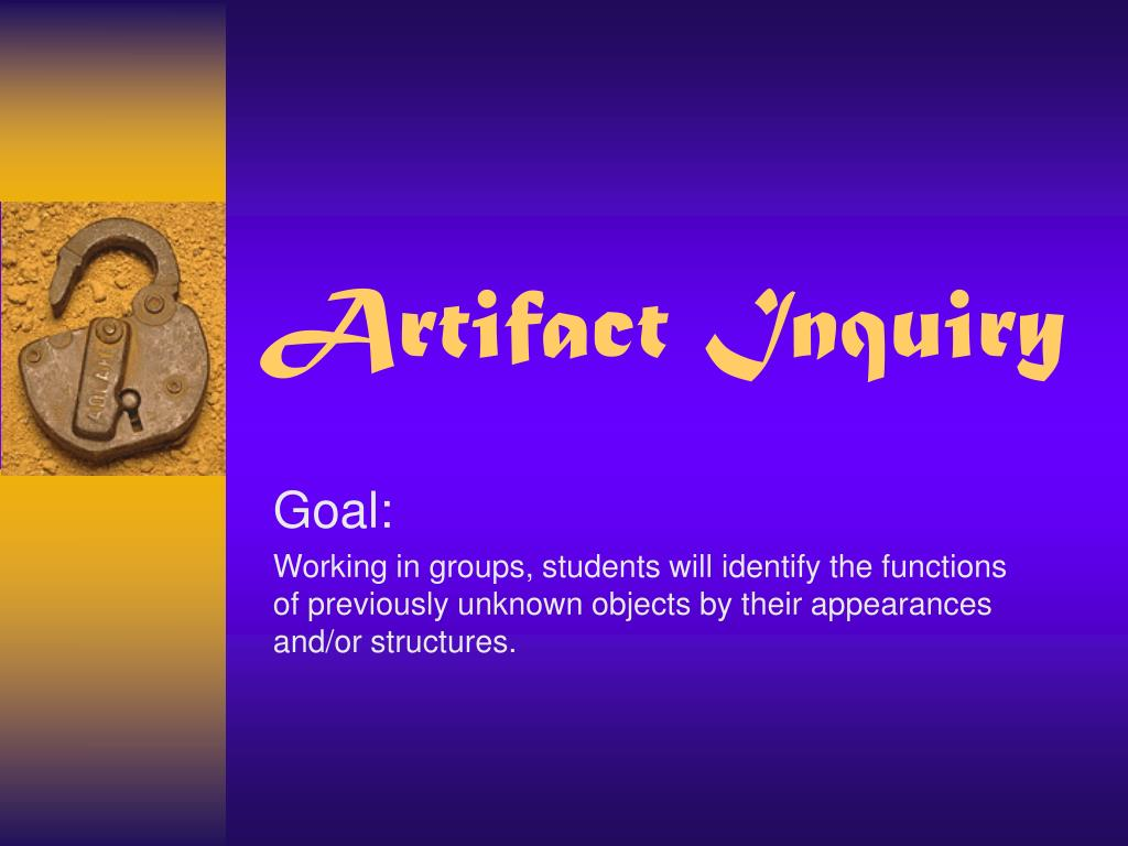 artifact inquiry l.