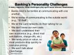 banking s personality challenges