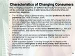 characteristics of changing consumers