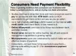 consumers need payment flexibility