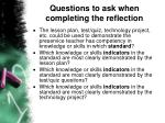 questions to ask when completing the reflection
