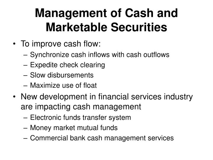 Management of cash and marketable securities3