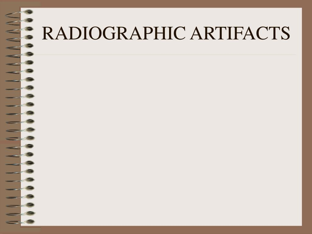 radiographic artifacts l.