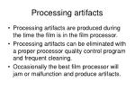 processing artifacts