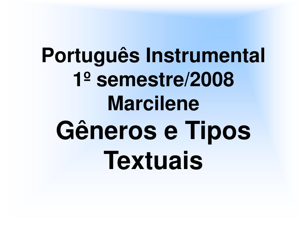 portugu s instrumental 1 semestre 2008 marcilene g neros e tipos textuais l.