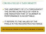 cross field uniformity