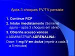 ap s 3 choques fv tv persiste